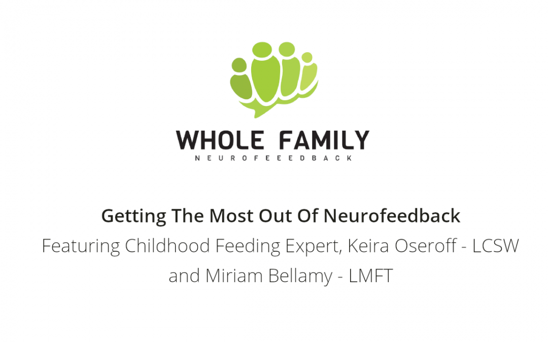 Podcast: Getting the Most Out of Neurofeedback – Eating Competency w/ Keira Oseroff, LCSW