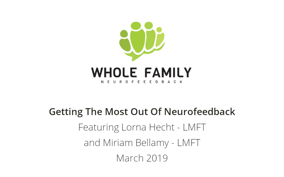 Podcast: Getting the Most Out of Neurofeedback – Parental Support w/ Lorna Hecht, LMFT (Part 2)